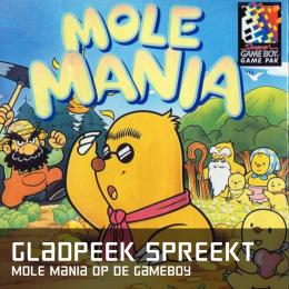 Gladpeek spreekt molemania op de gameboy