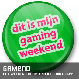 Gamend het weekend door unhappy birthdays 853 x 853