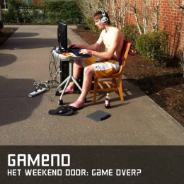 Gamend het weekend game over